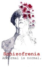 Schizofrenia The world is scary, it only abnormal is normal. by AnswerSilence
