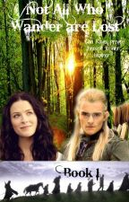 Not All Who Wander Are Lost (A Lord of the Rings fanfiction) by LexiB15