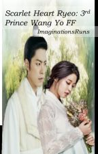 Scarlet Heart Ryeo: 3rd Prince Wang Yo fanfiction by ImaginationsRuns