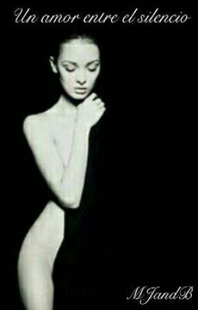 Un Amor Entre El Silencio by MJandB