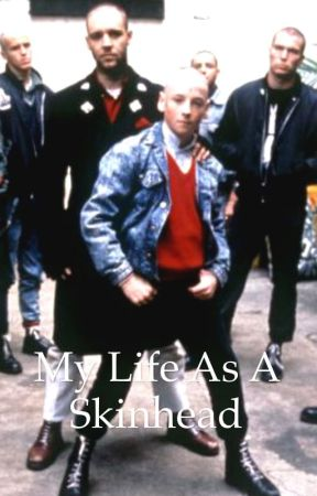My Life As A Skinhead by LeonTomkins