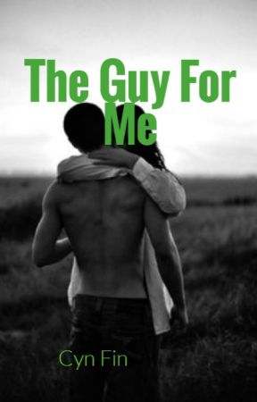 The Guy For Me by cyn_the_fin