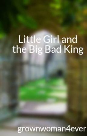 Little Girl and the Big Bad King by grownwoman4ever