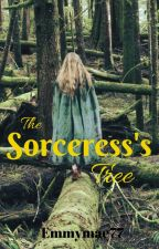 The Sorceress's Tree by emmymaereads