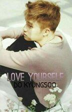 LOVE YOURSELF ✴ do kyungsoo by whybaekyeol
