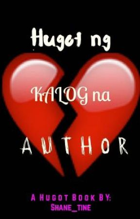 Hugot ng Kalog na AUTHOR [ON-GOING] by Shane_tine