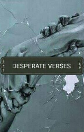 Desperate Verses by siddharthbee