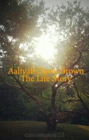 Aaliyah Dawn Brown The Life Story by casabanabanana