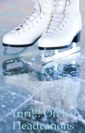 Yuri!!! On Ice Headcanons by ItsJulia-