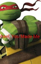 Raphael, You Made Me Cry.... (Book 1) by TMNT_Naomi