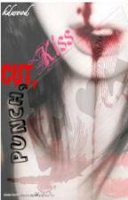 Punch, Cut, Kiss by kdwood