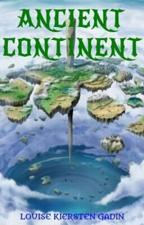 ANCIENT CONTINENT by X_TheEpicWriter_X