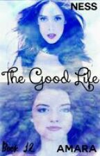 The Good Life (Book 11, The Life Series, Supernatural) by mysticfalls1997