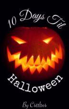 10 Days Til Halloween  by C4t1l1n4