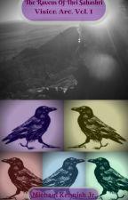 The Ravens of Thri Sahashri (Vision Arc. Vol. 1) by Dantegoobermdkj