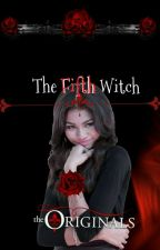 The Fifth Witch |The Originals| by Deya0302