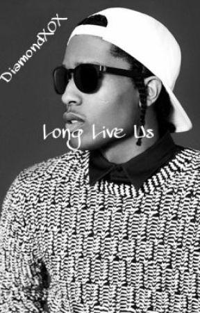 Long Live Us by DiamondXOX
