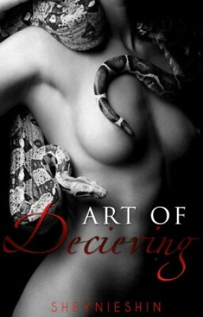 Art of Deceiving (COMPLETED) by SheynieShin14