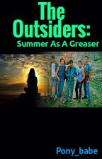 The Outsiders: Summer as a Greaser by Pony_babe