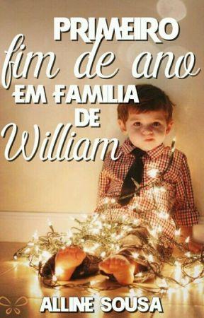 Primeiro Fim de Ano em família de William. #MRS by AllySevanni