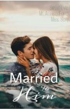 Married To Him ✔ by apricotlove
