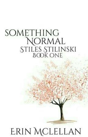 Something Normal - Stiles Stilinski - Book One by Eri_Berri2312