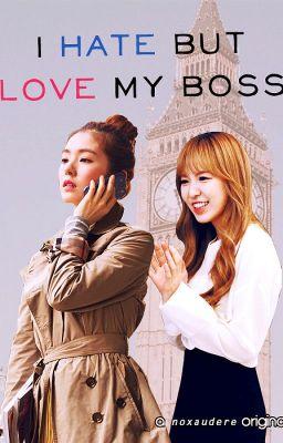 Đọc truyện [Trans][WenRene] I Hate But Love My Boss