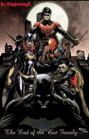 The End of the Bat Family by 11Nightwing11