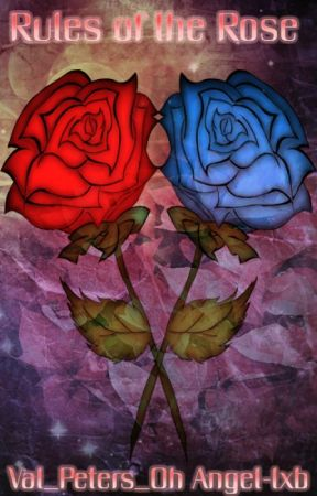 Rules Of The Rose |Role Play| by Angel-lxb