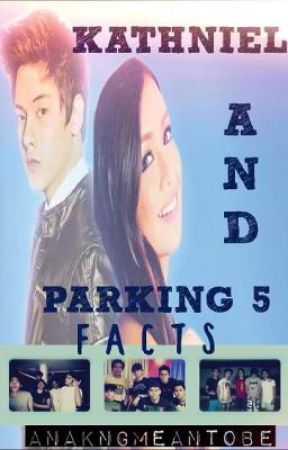 KathNiel and Parking 5 Facts (Book 2) by anakngmeantobe
