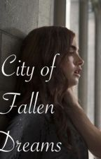 City of Fallen Dreams | Mortal Instruments (DISCONTINUED) by kittytwisaga