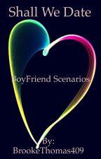 Shall We Date Boy/Girlfriend Scenarios by Dragon_Descendant