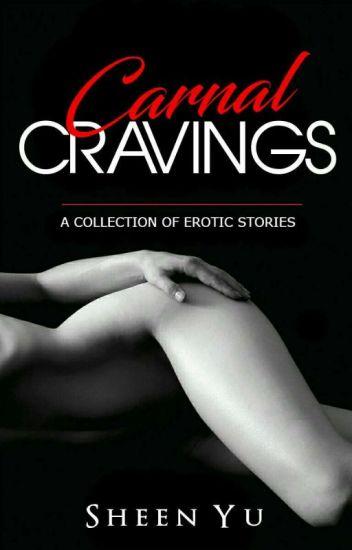 Carnal Cravings