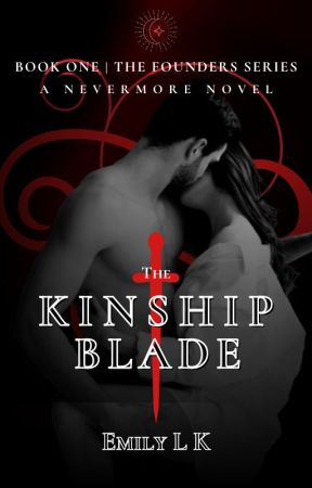 The Kinship Blade (Book One | The Founders Series) by EmilyLK