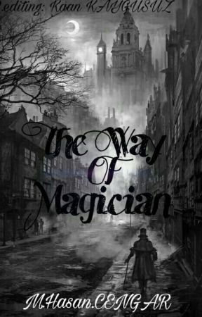 The Way of Magician ( TWoM ) by HasanCENGAR