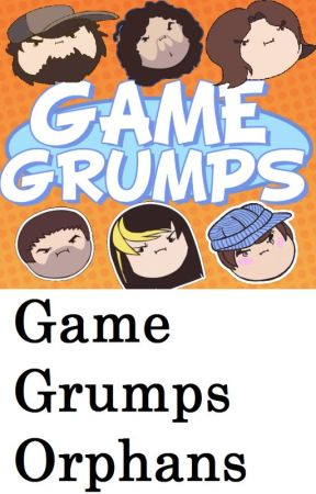 Game Grumps Orphans by writersorphanage