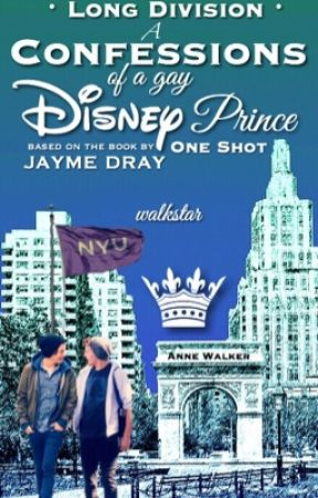 Long Division, a CONFESSIONS OF A GAY DISNEY PRINCE one shot.  by WalkStar
