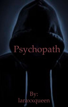 Psychopath  by lanaqueen23