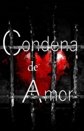 Condena De Amor by AmorTekila