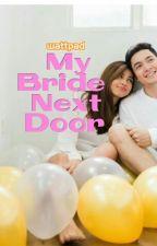 My Bride Next Door #PrenupSerye (Completed) by Yellowjazz