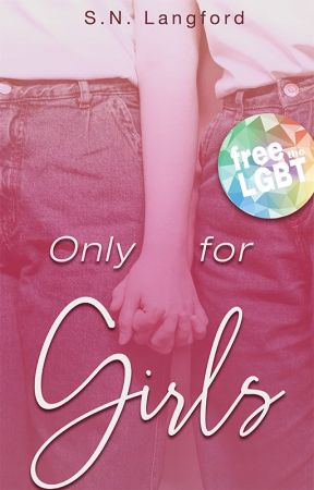 Only for Girls (GirlxGirl) **Sensitive Read** by SNLangford