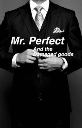 Mr. Perfect And the Damaged goods by luciferhemmings__