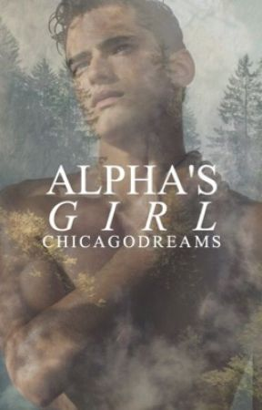 Alpha's Girl  by ChicagoDreams