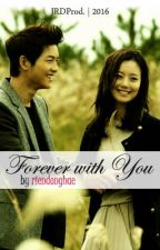 Forever With You -- CHAEKI'S ONE SHOT STORY by riendonghae