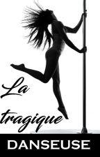 La tragique danseuse [FINI] by Horizon_Eternel
