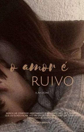 O Amor É Ruivo (Pausada) by a_negrone