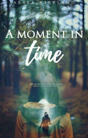A Moment In Time by Abrea_Kirkland