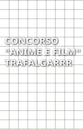 Concorso Anime e Film by OikiwiTooru