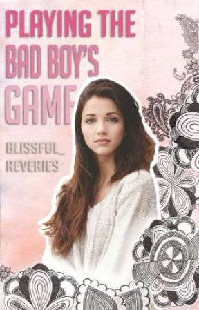 Playing the Bad Boy's Game by blissful_reveries