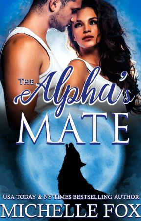 The Alpha's Mate by MichelleFoxRomance